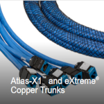 Atlas-X1 and eXtreme Copper Trunks
