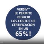 Razón 1 VERSIV reduce los costos de certificación en un 65%