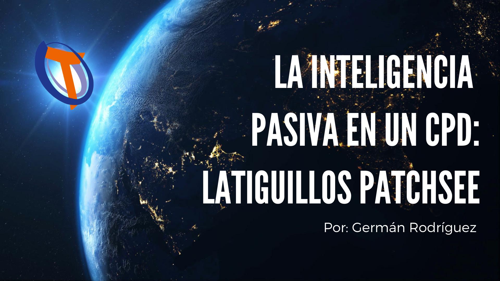 La Inteligencia Pasiva en un CPD: Latiguillos PatchSee.